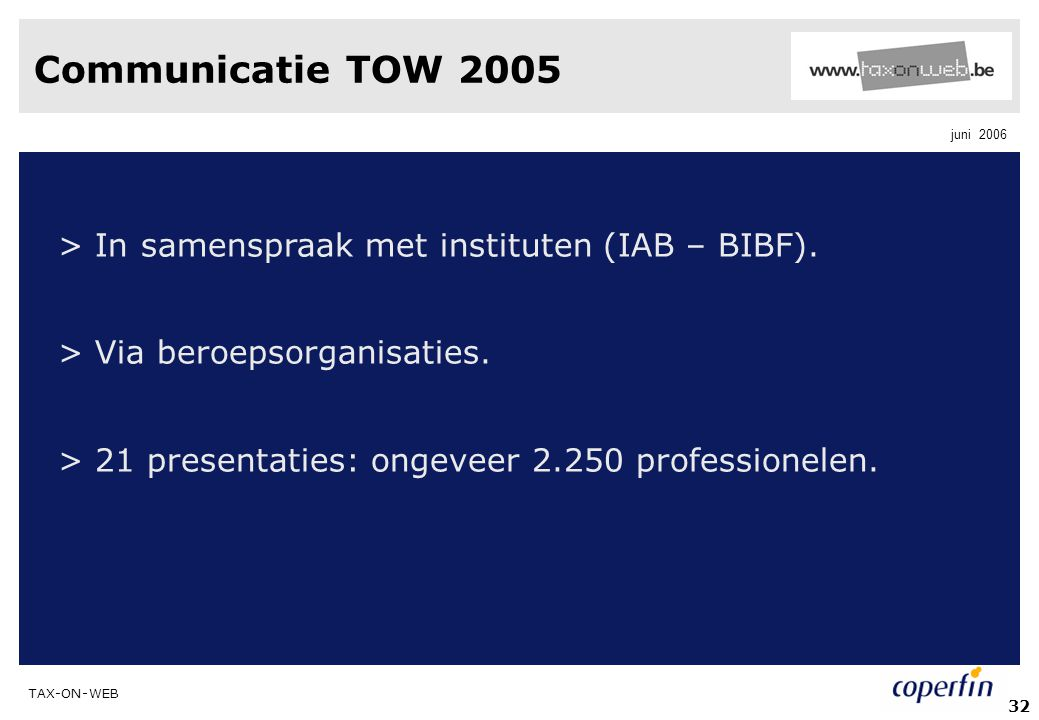 Communicatie TOW 2005 > In samenspraak met instituten (IAB – BIBF).