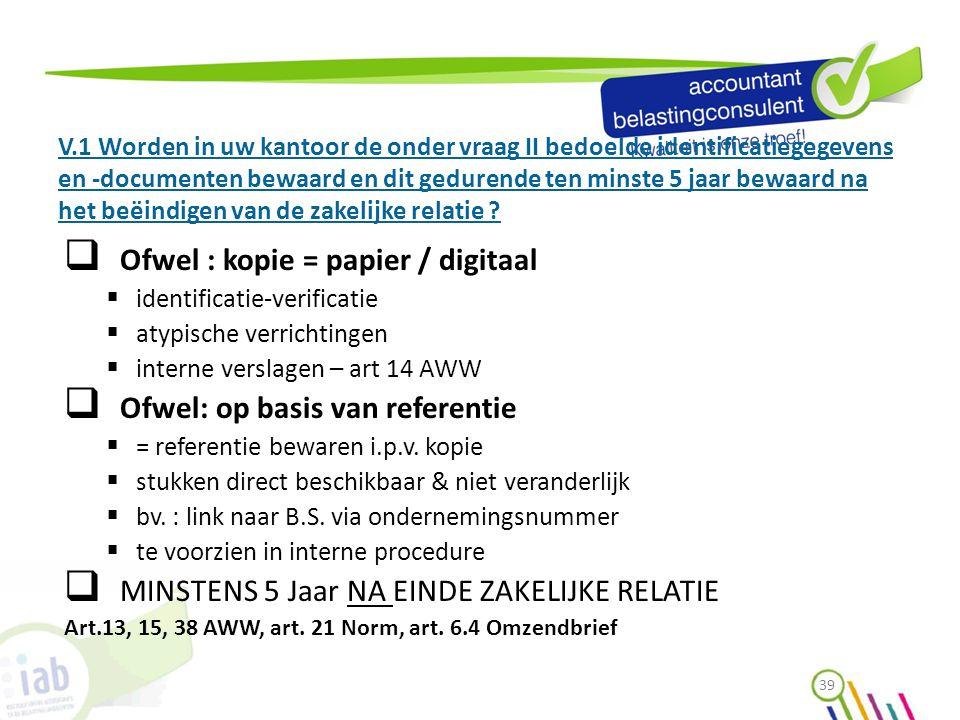 Ofwel : kopie = papier / digitaal