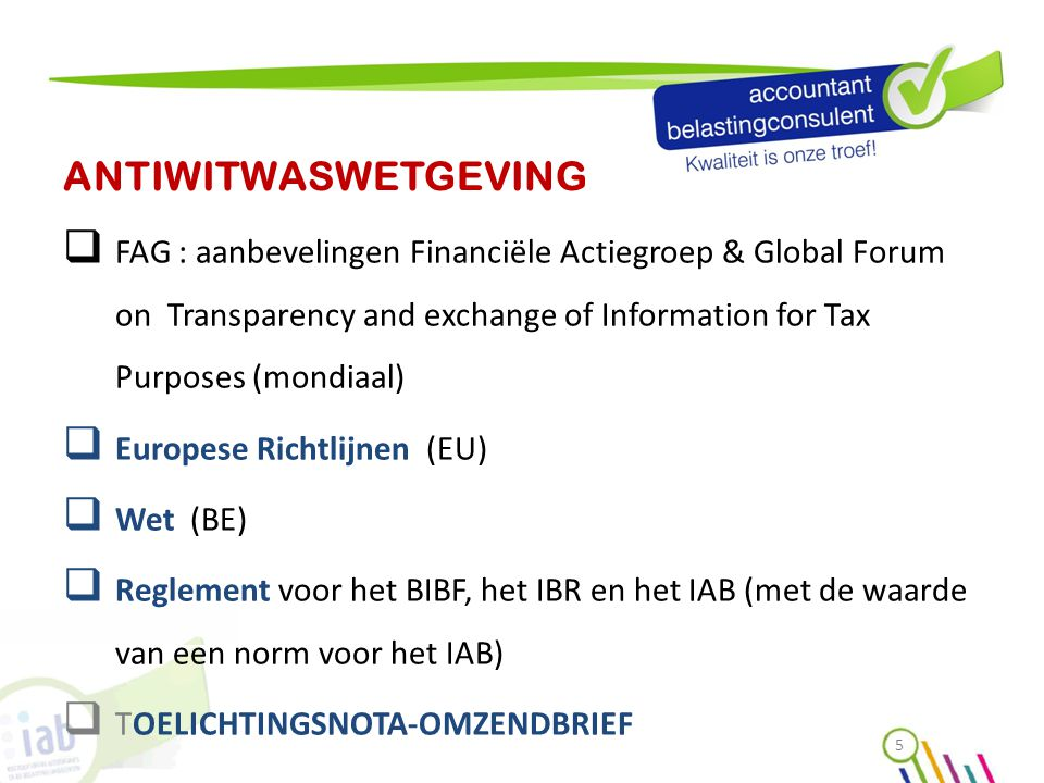 ANTIWITWASWETGEVING FAG : aanbevelingen Financiële Actiegroep & Global Forum on Transparency and exchange of Information for Tax Purposes (mondiaal)