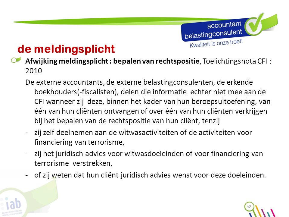 de meldingsplicht Afwijking meldingsplicht : bepalen van rechtspositie, Toelichtingsnota CFI : 2010.