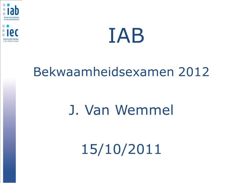 Bekwaamheidsexamen 2012 J. Van Wemmel 15/10/2011