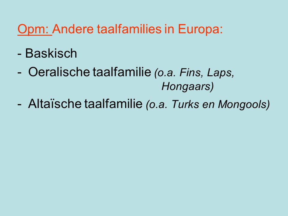 Opm: Andere taalfamilies in Europa: