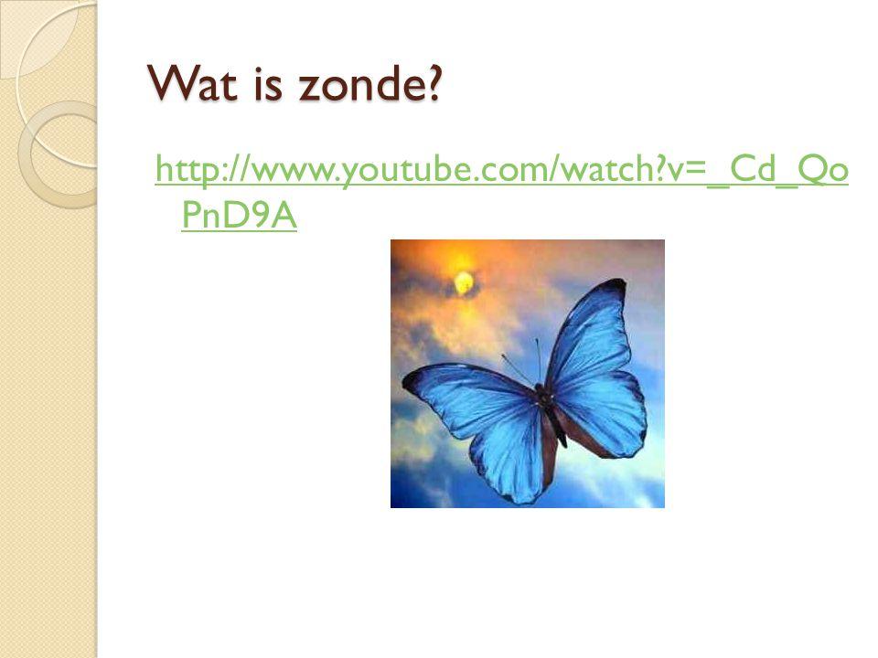 Wat is zonde http://www.youtube.com/watch v=_Cd_Qo PnD9A