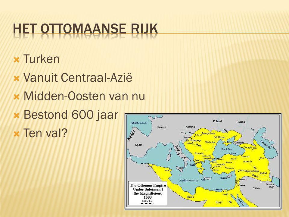 Het ottomaanse rijk Turken Vanuit Centraal-Azië Midden-Oosten van nu