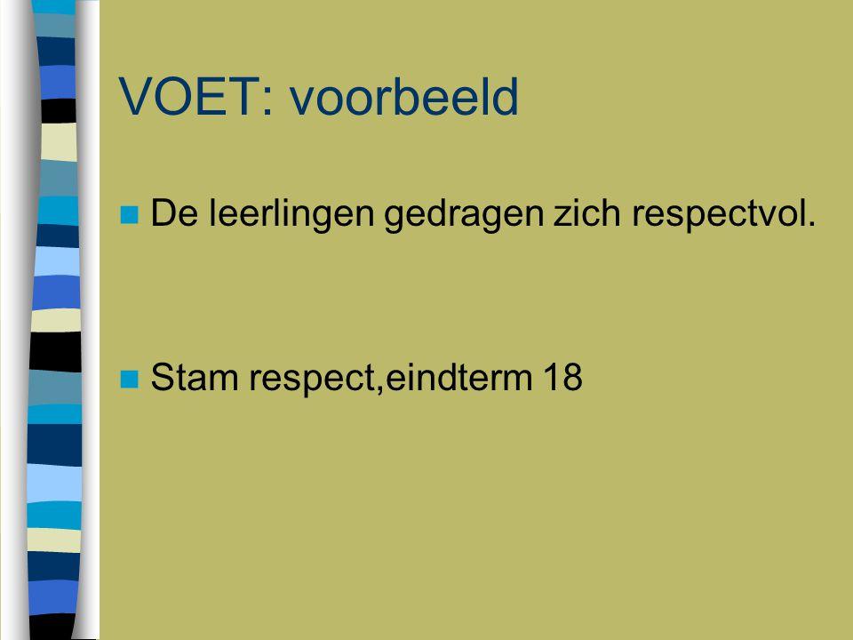 VOET: voorbeeld De leerlingen gedragen zich respectvol.