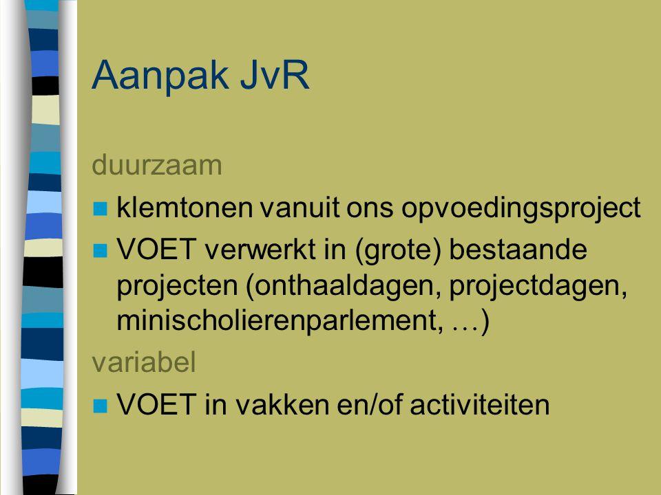 Aanpak JvR duurzaam klemtonen vanuit ons opvoedingsproject