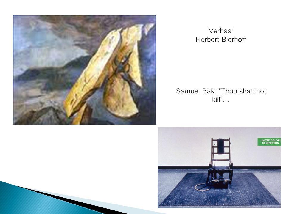 Verhaal Herbert Bierhoff Samuel Bak: Thou shalt not kill …