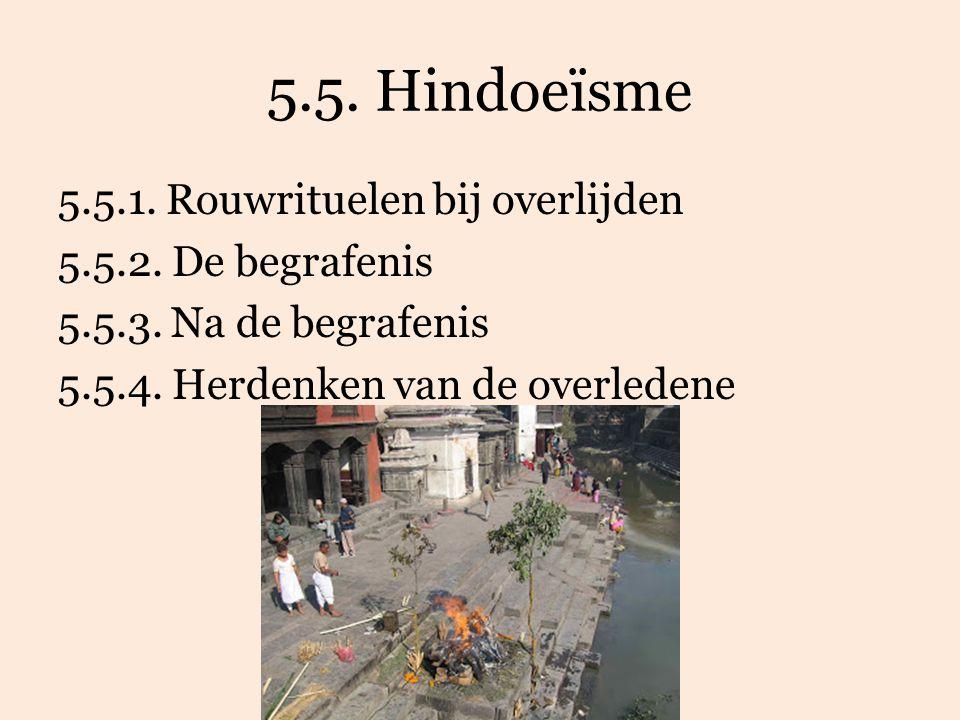 5.5. Hindoeïsme 5.5.1. Rouwrituelen bij overlijden 5.5.2.