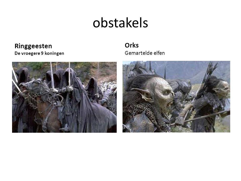 obstakels Ringgeesten De vroegere 9 koningen Orks Gemartelde elfen