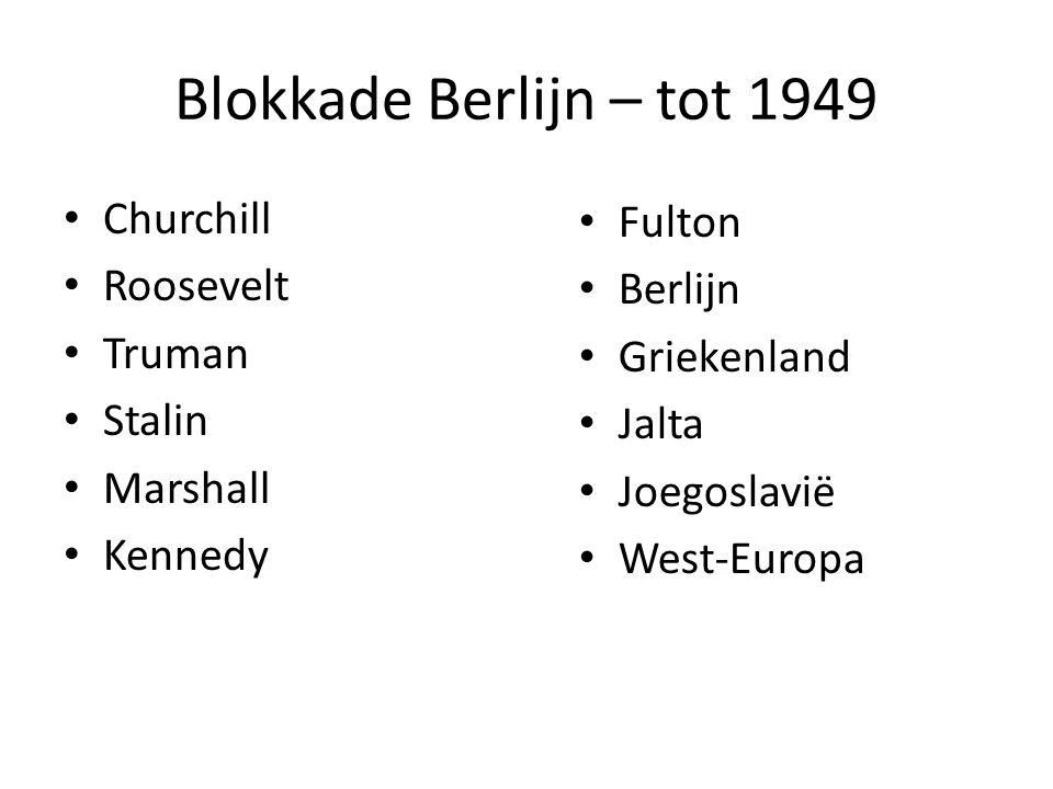 Blokkade Berlijn – tot 1949 Churchill Fulton Roosevelt Berlijn Truman