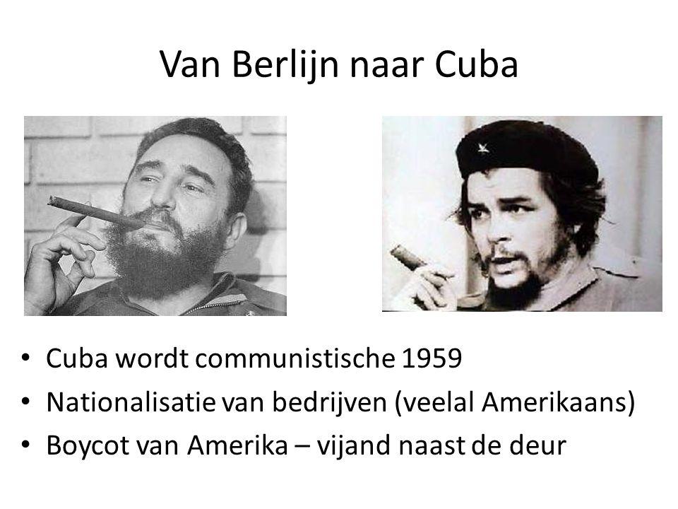 Van Berlijn naar Cuba Cuba wordt communistische 1959