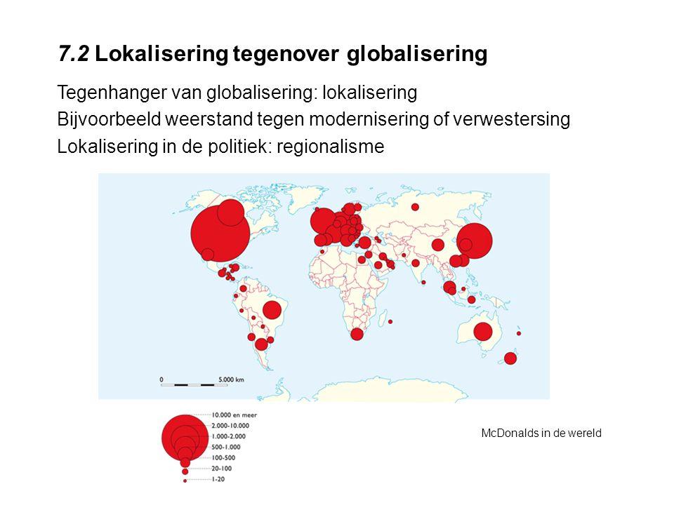 7.2 Lokalisering tegenover globalisering