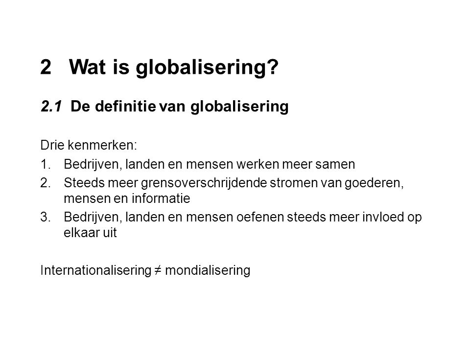 2 Wat is globalisering 2.1 De definitie van globalisering