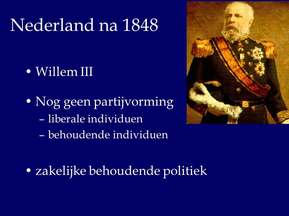 Nederland na 1848 Willem III Nog geen partijvorming
