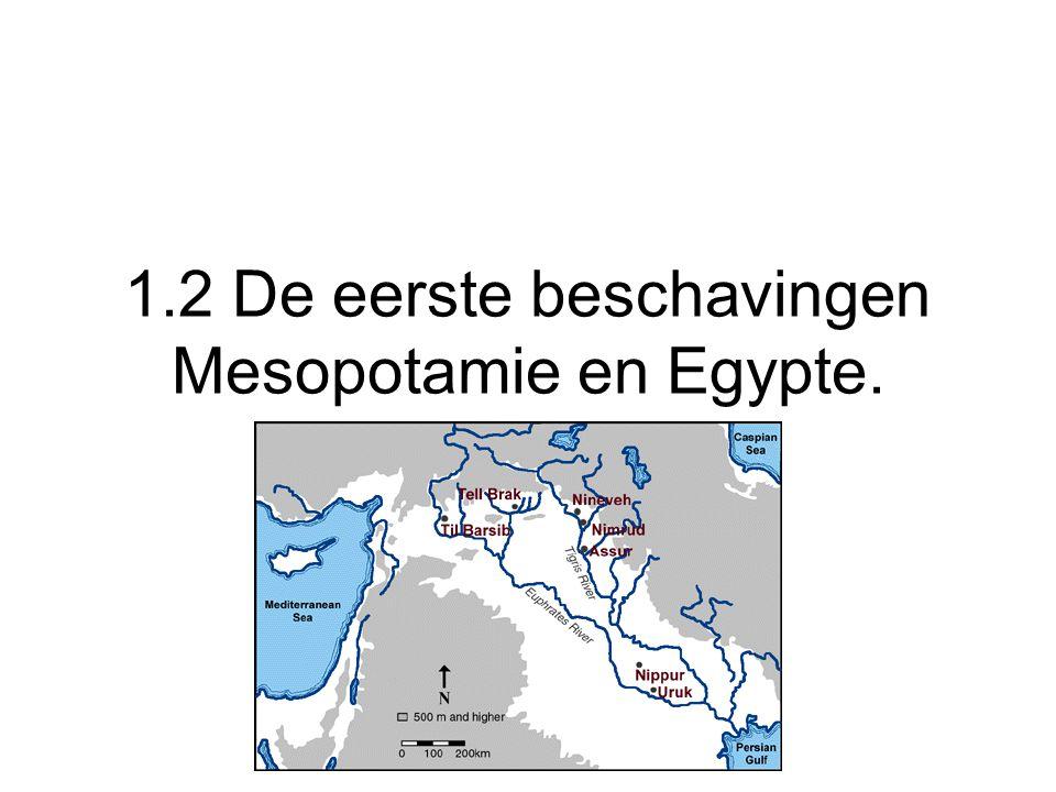 1.2 De eerste beschavingen Mesopotamie en Egypte.