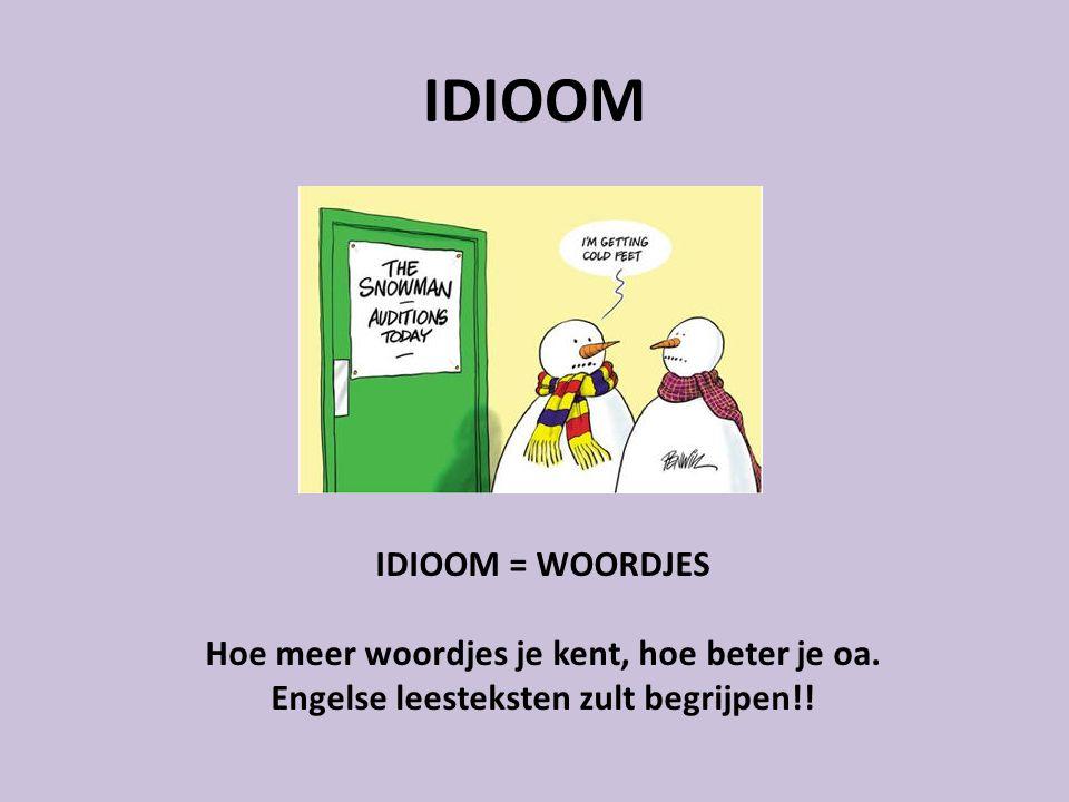 IDIOOM IDIOOM = WOORDJES