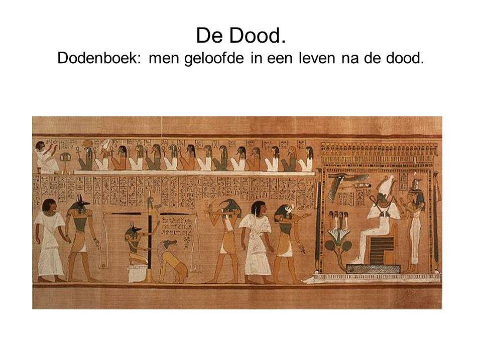 De Dood. Dodenboek: men geloofde in een leven na de dood.