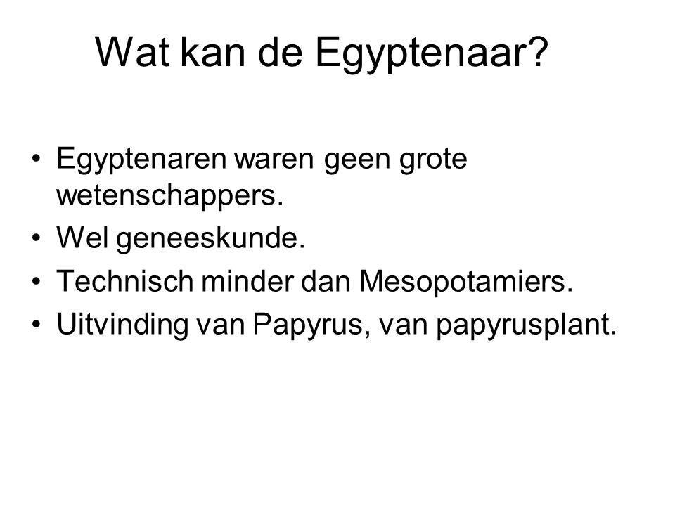 Wat kan de Egyptenaar Egyptenaren waren geen grote wetenschappers.