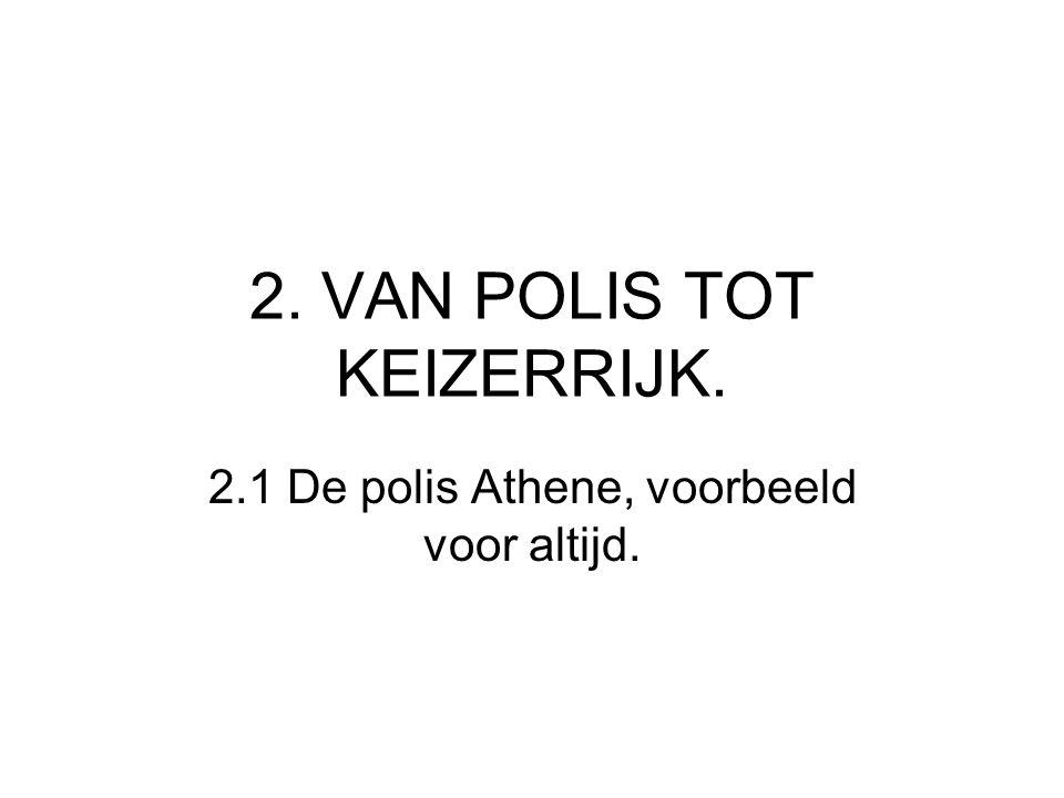 2. VAN POLIS TOT KEIZERRIJK.