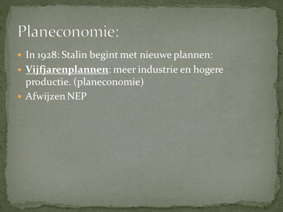 Planeconomie: In 1928: Stalin begint met nieuwe plannen: