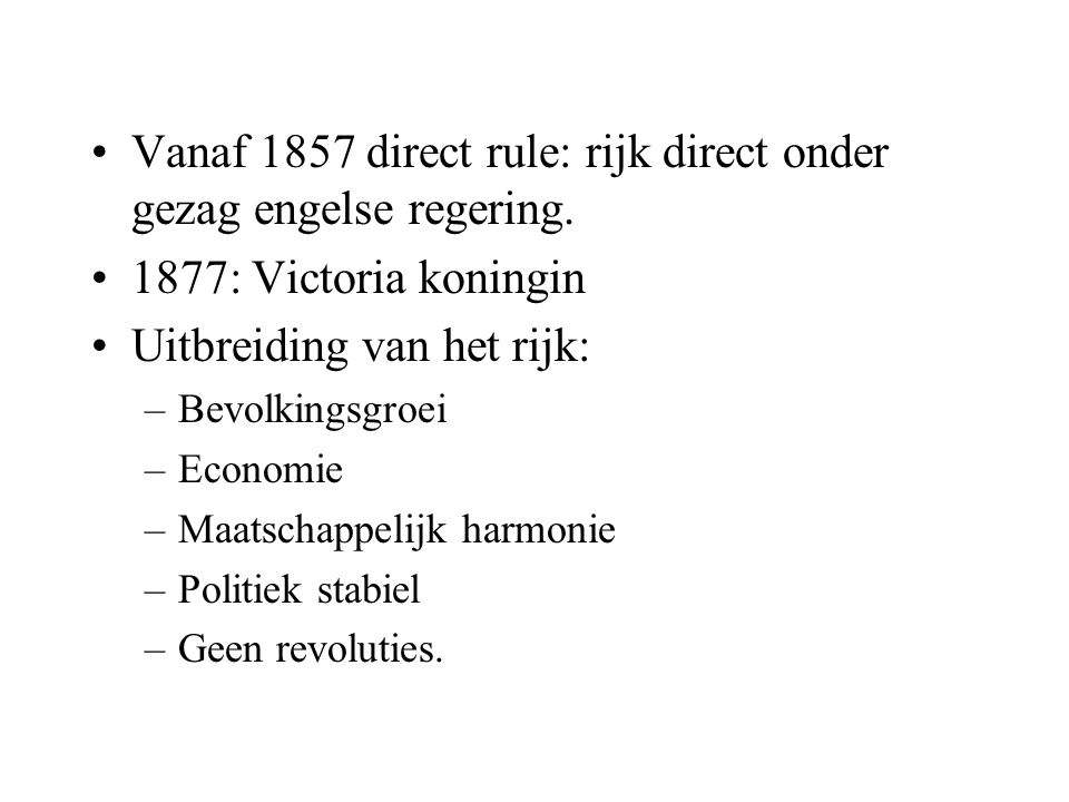 Vanaf 1857 direct rule: rijk direct onder gezag engelse regering.