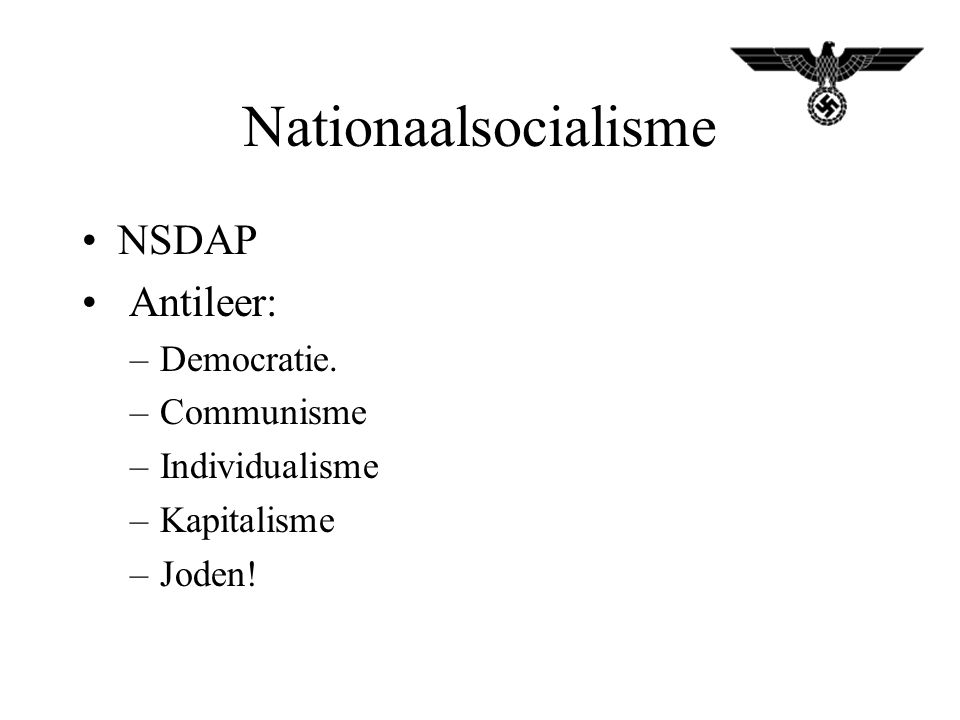 Nationaalsocialisme NSDAP Antileer: Democratie. Communisme
