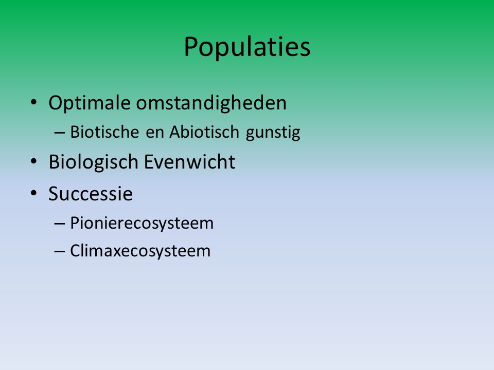 Populaties Optimale omstandigheden Biologisch Evenwicht Successie
