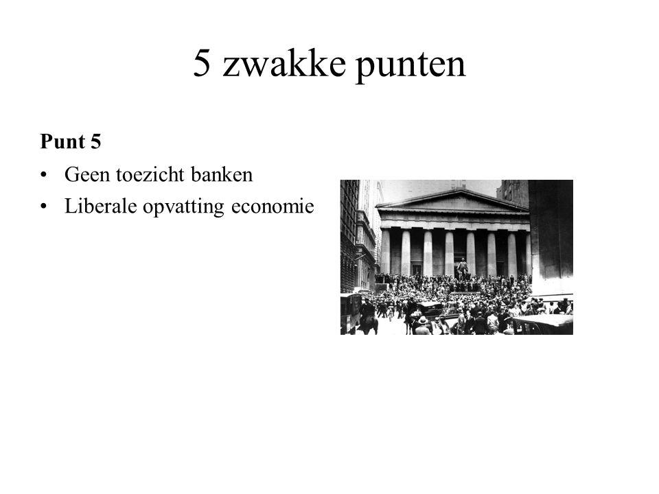 5 zwakke punten Punt 5 Geen toezicht banken