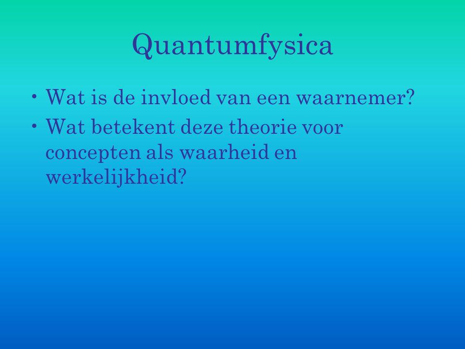 Quantumfysica Wat is de invloed van een waarnemer