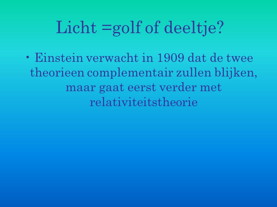 Licht =golf of deeltje.