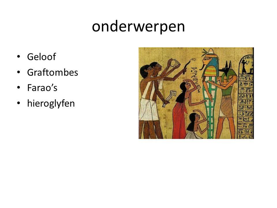 onderwerpen Geloof Graftombes Farao's hieroglyfen