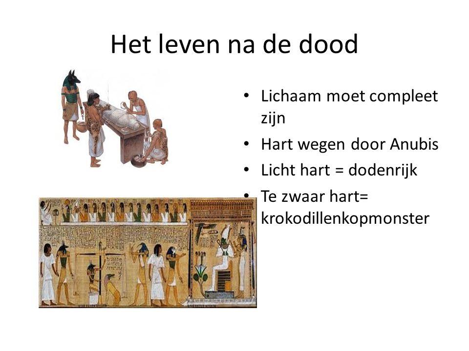 Het leven na de dood Lichaam moet compleet zijn Hart wegen door Anubis