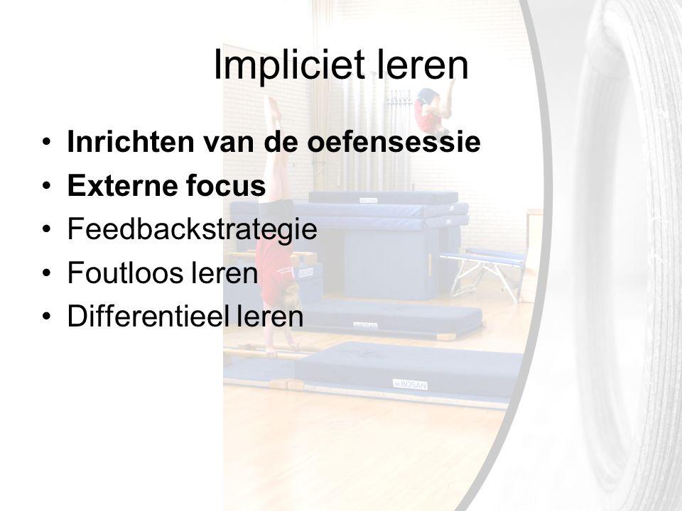 Impliciet leren Inrichten van de oefensessie Externe focus