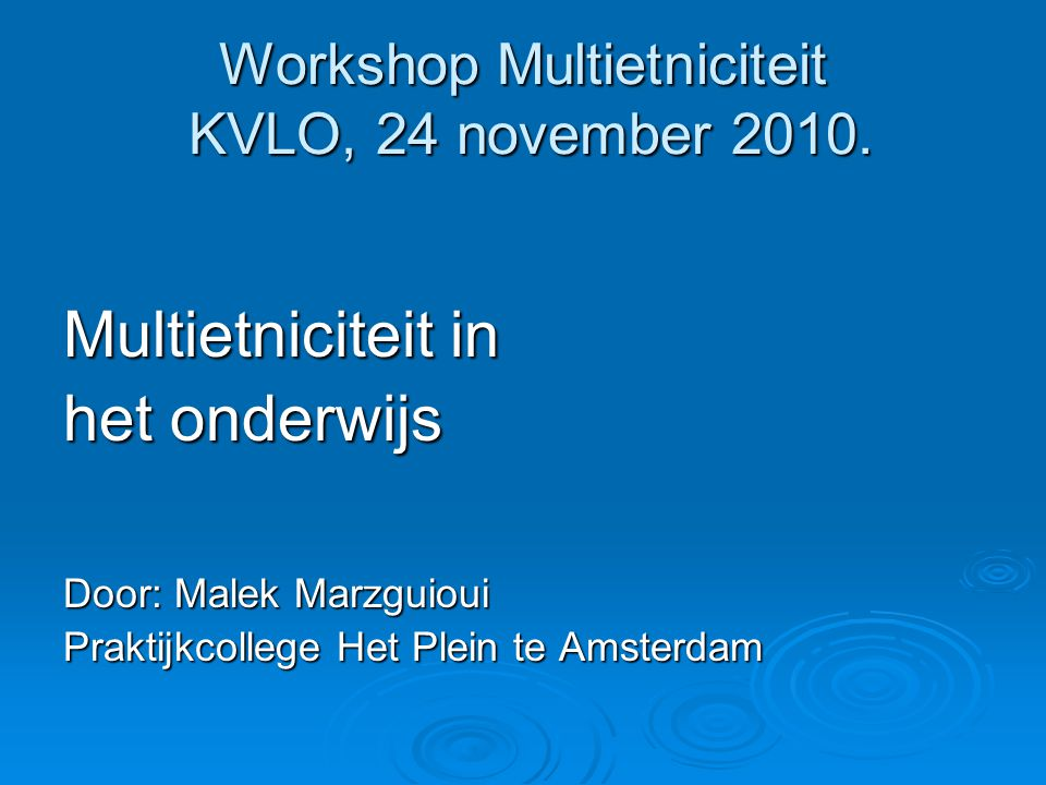 Workshop Multietniciteit KVLO, 24 november 2010.