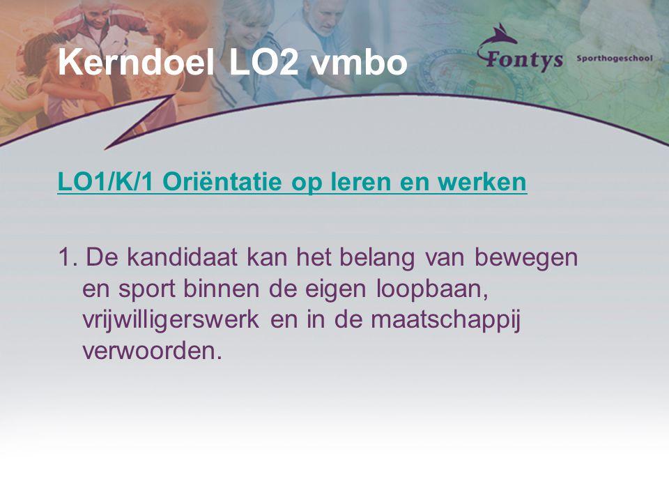 Kerndoel LO2 vmbo LO1/K/1 Oriëntatie op leren en werken