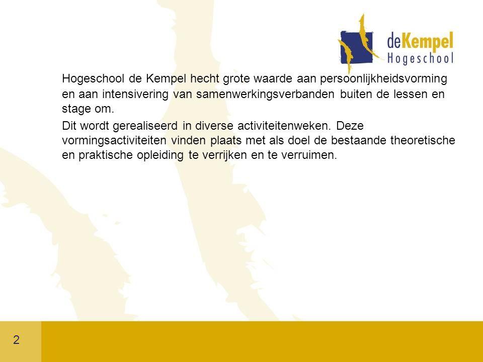 Hogeschool de Kempel hecht grote waarde aan persoonlijkheidsvorming en aan intensivering van samenwerkingsverbanden buiten de lessen en stage om.