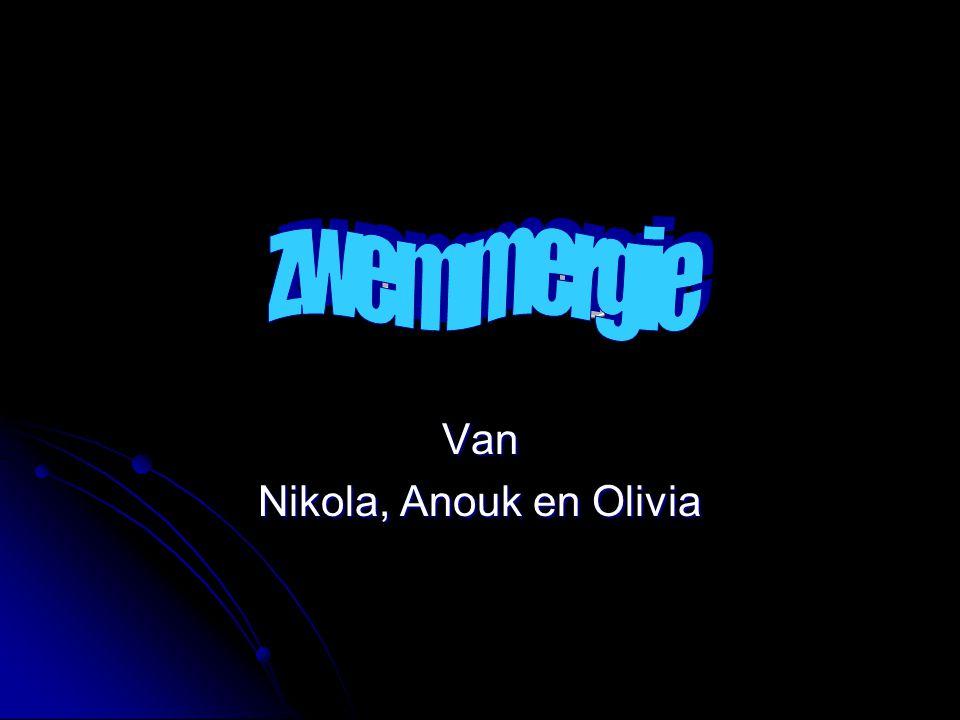 Van Nikola, Anouk en Olivia