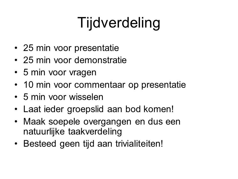 Tijdverdeling 25 min voor presentatie 25 min voor demonstratie