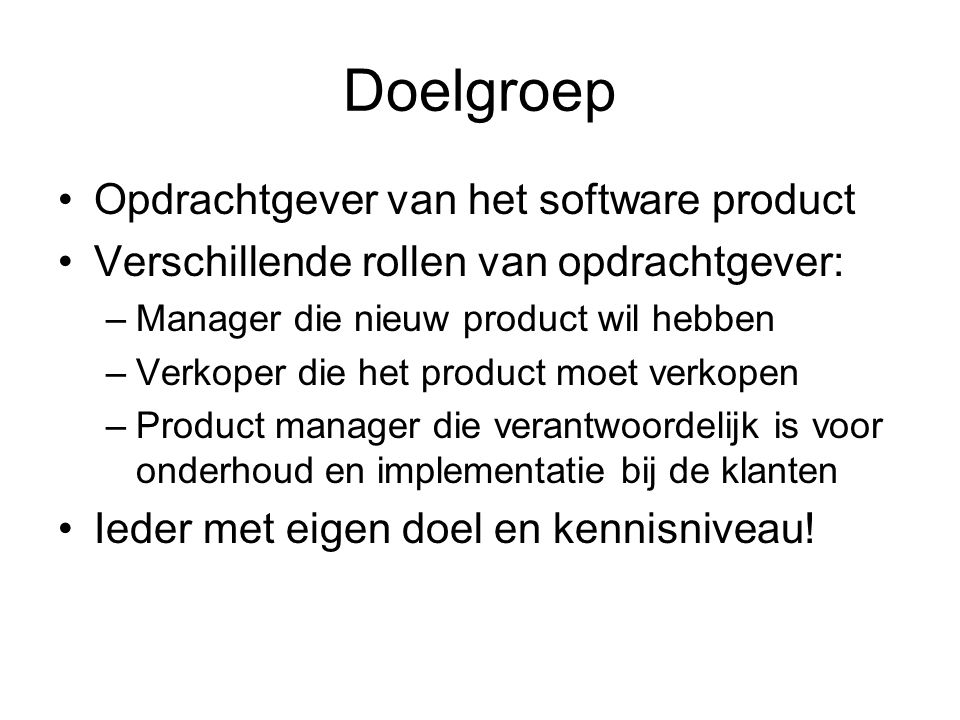 Doelgroep Opdrachtgever van het software product