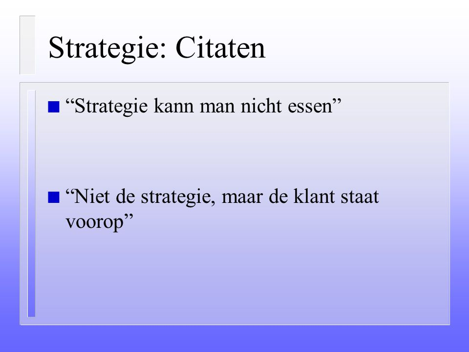 Strategie: Citaten Strategie kann man nicht essen