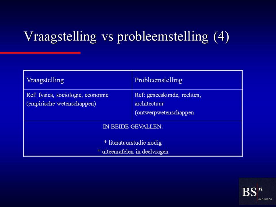 Vraagstelling vs probleemstelling (4)