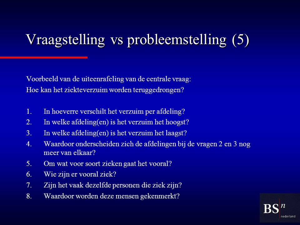 Vraagstelling vs probleemstelling (5)