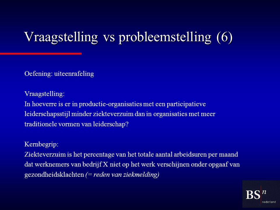 Vraagstelling vs probleemstelling (6)