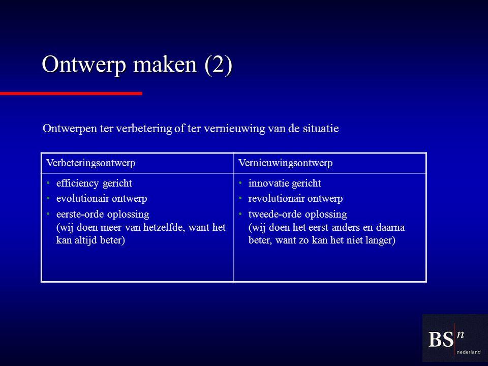 Ontwerp maken (2) Ontwerpen ter verbetering of ter vernieuwing van de situatie. Verbeteringsontwerp.