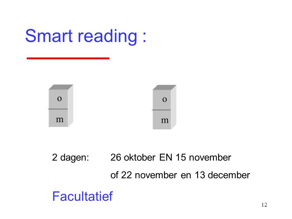 Smart reading : Facultatief o o m m 2 dagen: 26 oktober EN 15 november