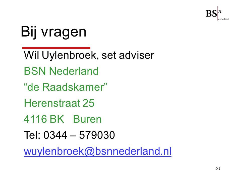 Bij vragen Wil Uylenbroek, set adviser BSN Nederland de Raadskamer