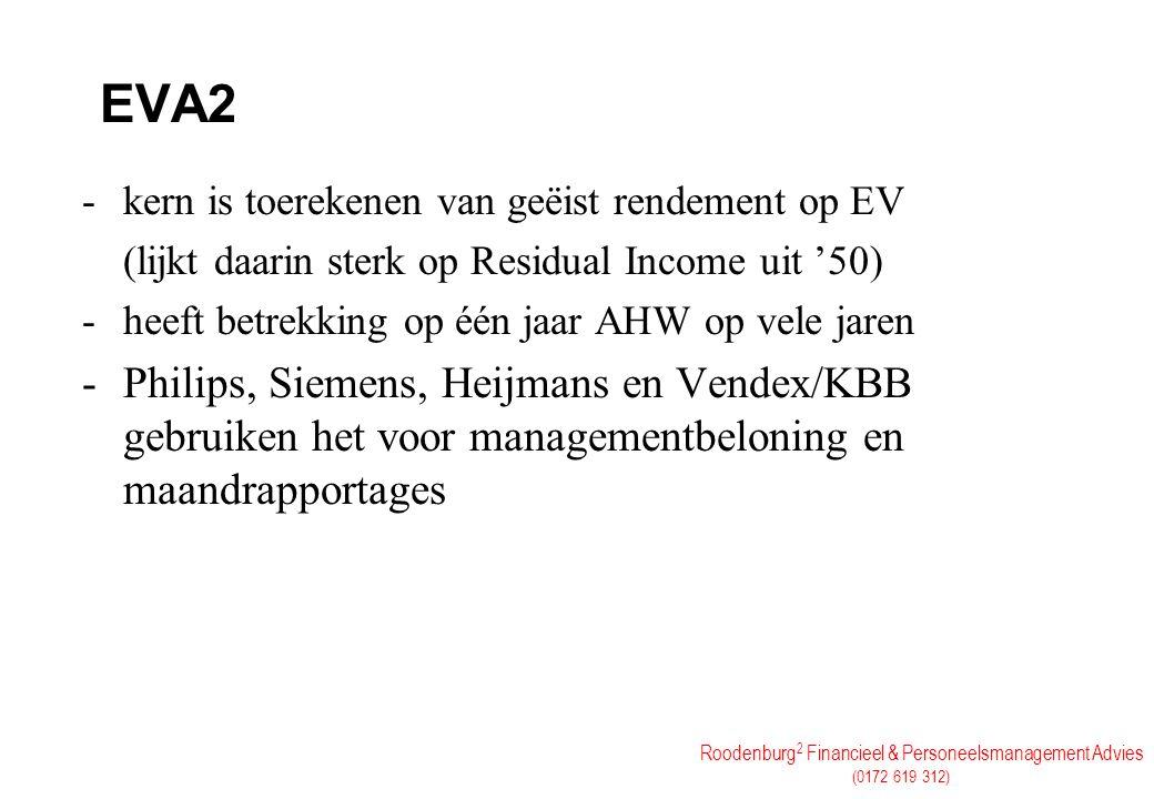EVA2 kern is toerekenen van geëist rendement op EV. (lijkt daarin sterk op Residual Income uit '50)