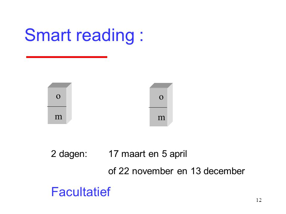 Smart reading : Facultatief o o m m 2 dagen: 17 maart en 5 april