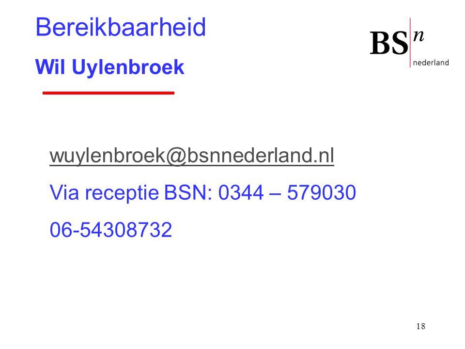 Bereikbaarheid Wil Uylenbroek wuylenbroek@bsnnederland.nl