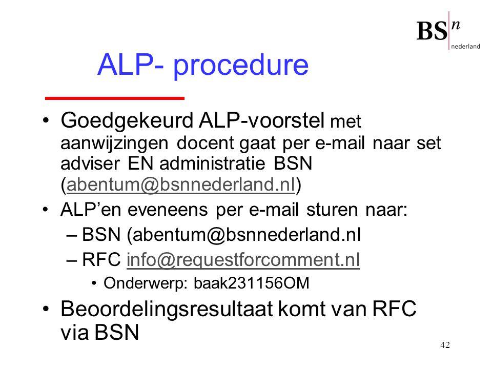 ALP- procedure Goedgekeurd ALP-voorstel met aanwijzingen docent gaat per e-mail naar set adviser EN administratie BSN (abentum@bsnnederland.nl)